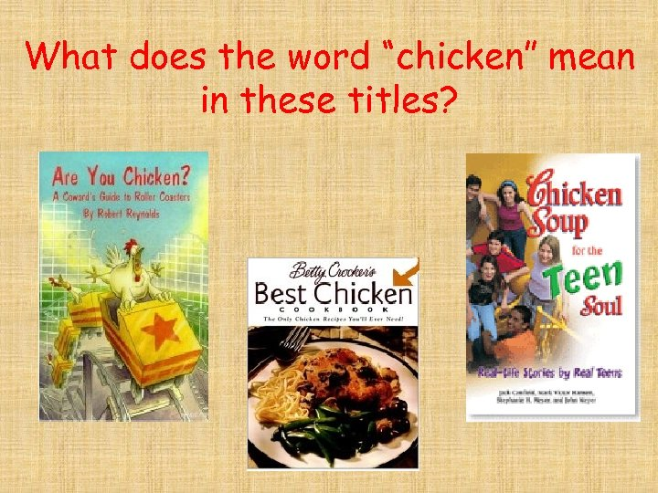 """What does the word """"chicken"""" mean in these titles?"""