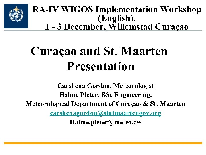 RA-IV WIGOS Implementation Workshop (English), 1 - 3 December, Willemstad Curaçao and St. Maarten