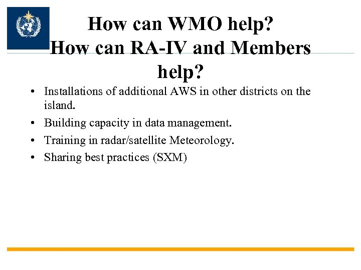 How can WMO help? How can RA-IV and Members help? • Installations of additional