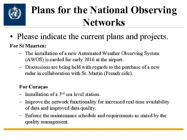 Plans for the National Observing Networks • Please indicate the current plans and projects.