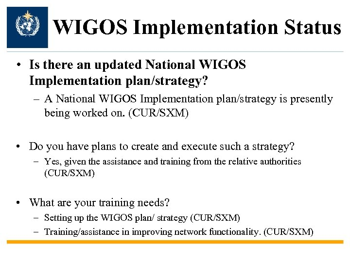 WIGOS Implementation Status • Is there an updated National WIGOS Implementation plan/strategy? – A