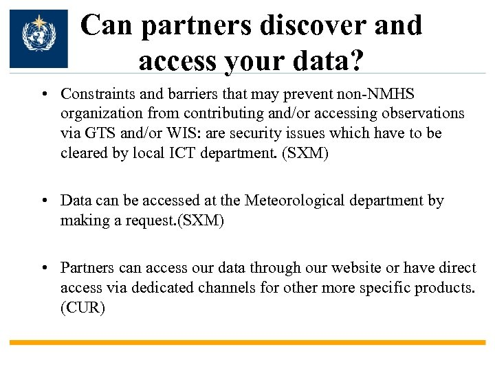Can partners discover and access your data? • Constraints and barriers that may prevent