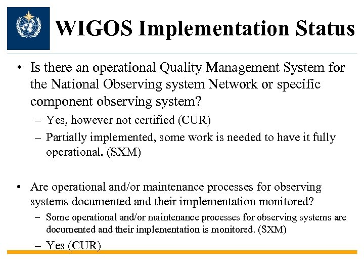 WIGOS Implementation Status • Is there an operational Quality Management System for the National