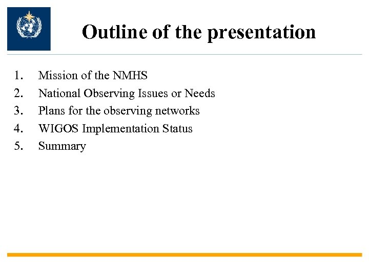 Outline of the presentation 1. 2. 3. 4. 5. Mission of the NMHS National