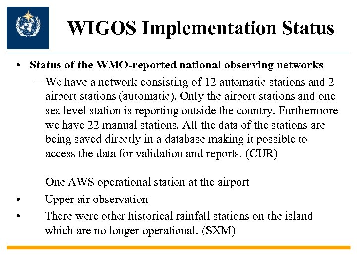 WIGOS Implementation Status • Status of the WMO-reported national observing networks – We have
