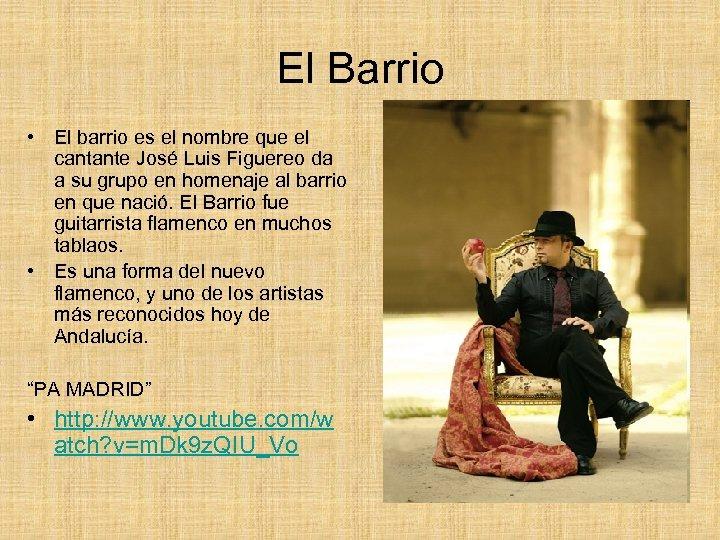 El Barrio • El barrio es el nombre que el cantante José Luis Figuereo