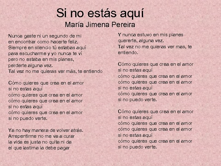 Si no estás aquí María Jimena Pereira Nunca gaste ni un segundo de mi