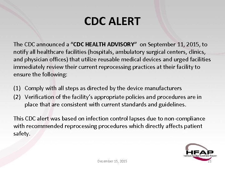 "CDC ALERT The CDC announced a ""CDC HEALTH ADVISORY"" on September 11, 2015, to"