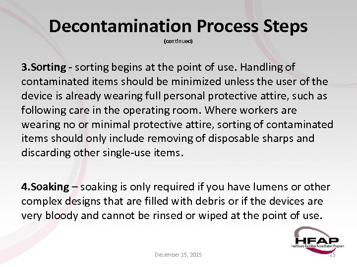 Decontamination Process Steps (continued) 3. Sorting - sorting begins at the point of use.