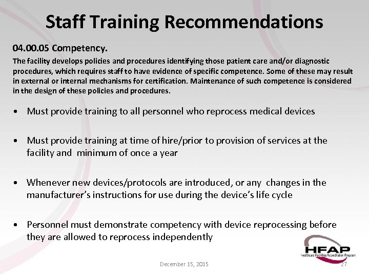 Staff Training Recommendations 04. 00. 05 Competency. The facility develops policies and procedures identifying