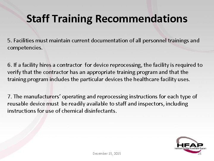 Staff Training Recommendations 5. Facilities must maintain current documentation of all personnel trainings and