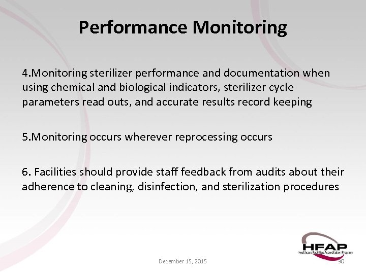 Performance Monitoring 4. Monitoring sterilizer performance and documentation when using chemical and biological indicators,