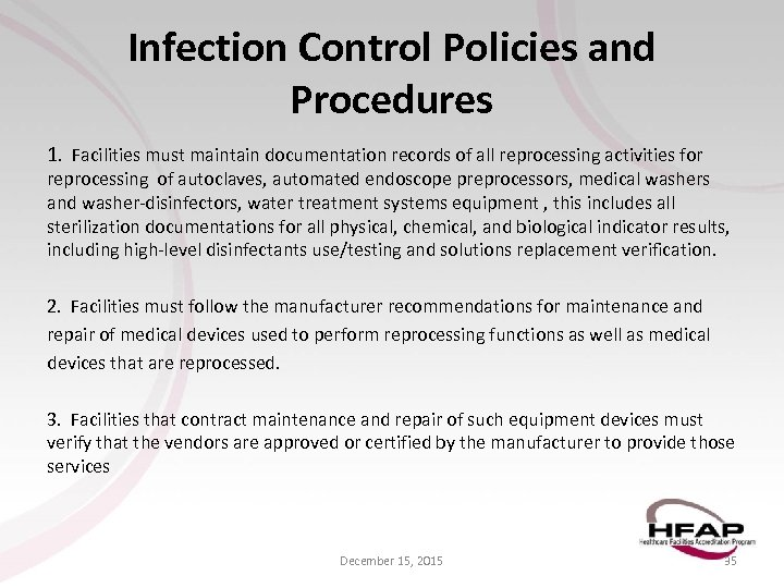 Infection Control Policies and Procedures 1. Facilities must maintain documentation records of all reprocessing