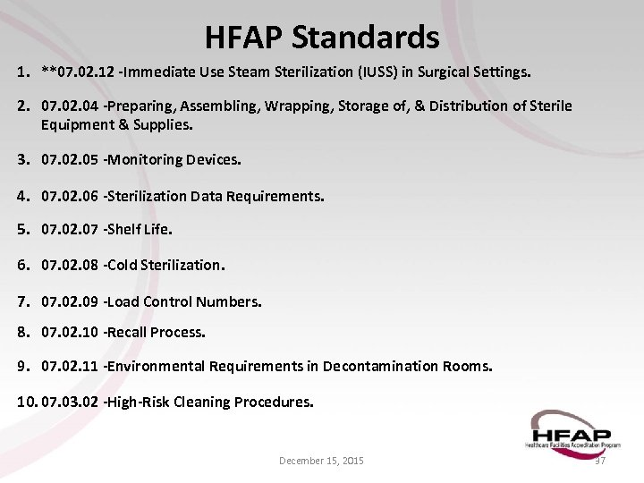 HFAP Standards 1. **07. 02. 12 -Immediate Use Steam Sterilization (IUSS) in Surgical Settings.