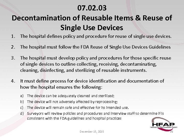 07. 02. 03 Decontamination of Reusable Items & Reuse of Single Use Devices 1.