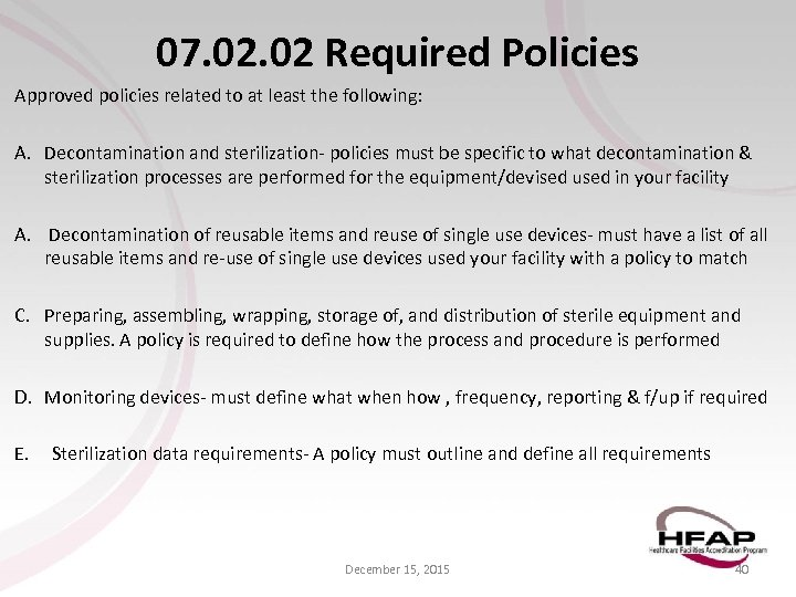 07. 02 Required Policies Approved policies related to at least the following: A. Decontamination