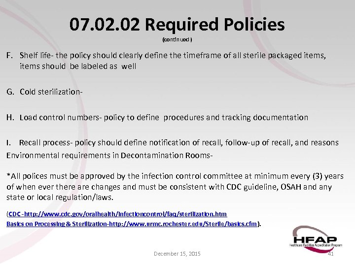 07. 02 Required Policies (continued ) F. Shelf life- the policy should clearly define