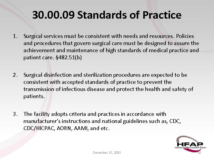 30. 09 Standards of Practice 1. Surgical services must be consistent with needs and