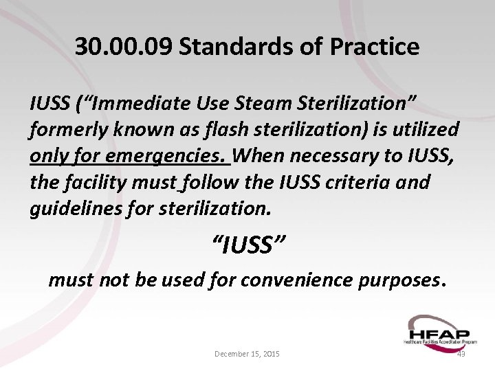 "30. 09 Standards of Practice IUSS (""Immediate Use Steam Sterilization"" formerly known as flash"
