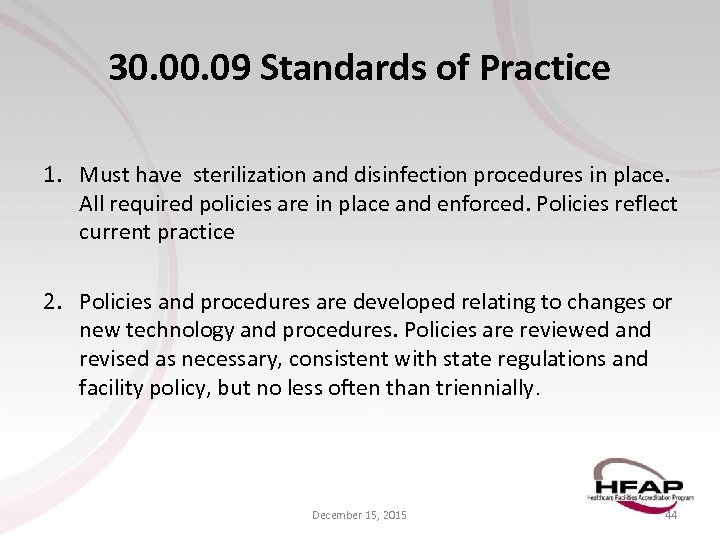 30. 09 Standards of Practice 1. Must have sterilization and disinfection procedures in place.