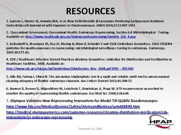 RESOURCES 1. Epstein L, Hunter JC, Arwady MA, et al. New Delhi Metallo-β-Lactamase Producing