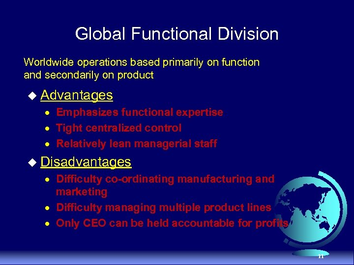 Global Functional Division Worldwide operations based primarily on function and secondarily on product u