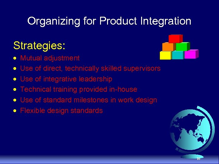 Organizing for Product Integration Strategies: · · · Mutual adjustment Use of direct, technically