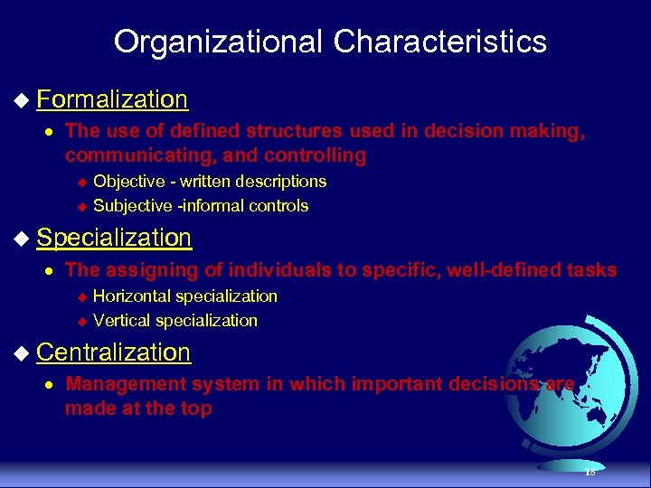 Organizational Characteristics u Formalization · The use of defined structures used in decision making,