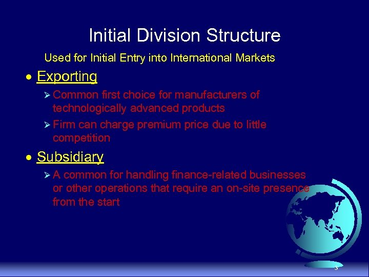 Initial Division Structure Used for Initial Entry into International Markets · Exporting Ø Common