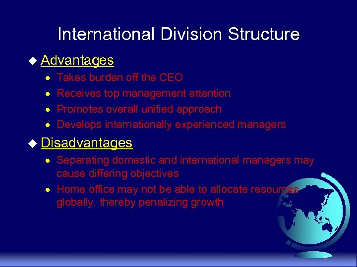International Division Structure u Advantages · · Takes burden off the CEO Receives top