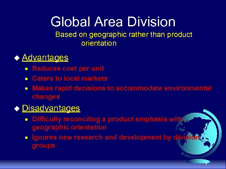 Global Area Division Based on geographic rather than product orientation u Advantages · Reduces