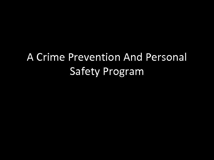 A Crime Prevention And Personal Safety Program