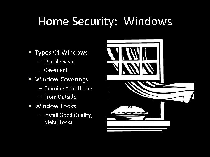 Home Security: Windows • Types Of Windows – Double Sash – Casement • Window