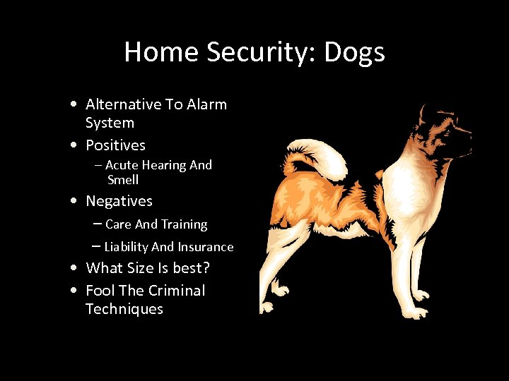 Home Security: Dogs • Alternative To Alarm System • Positives – Acute Hearing And