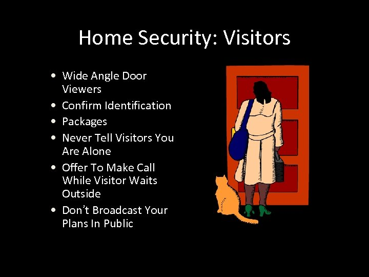 Home Security: Visitors • Wide Angle Door Viewers • Confirm Identification • Packages •