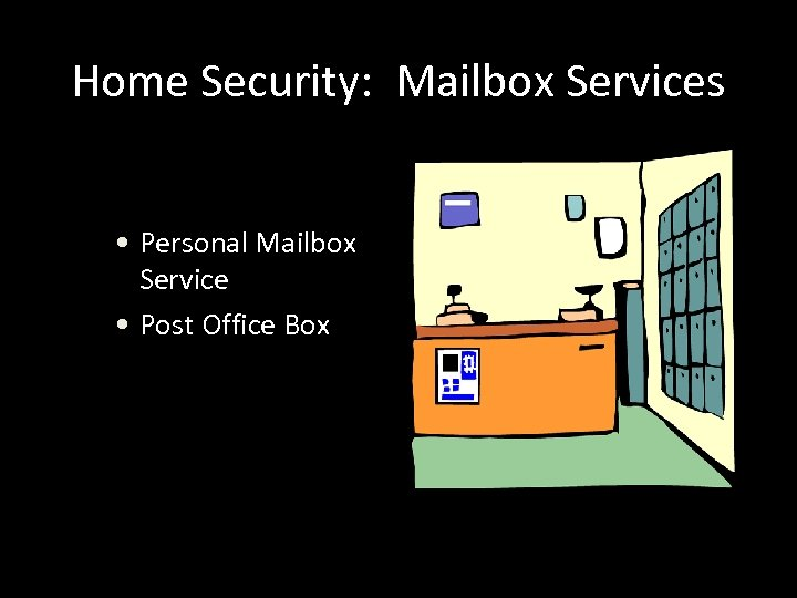 Home Security: Mailbox Services • Personal Mailbox Service • Post Office Box