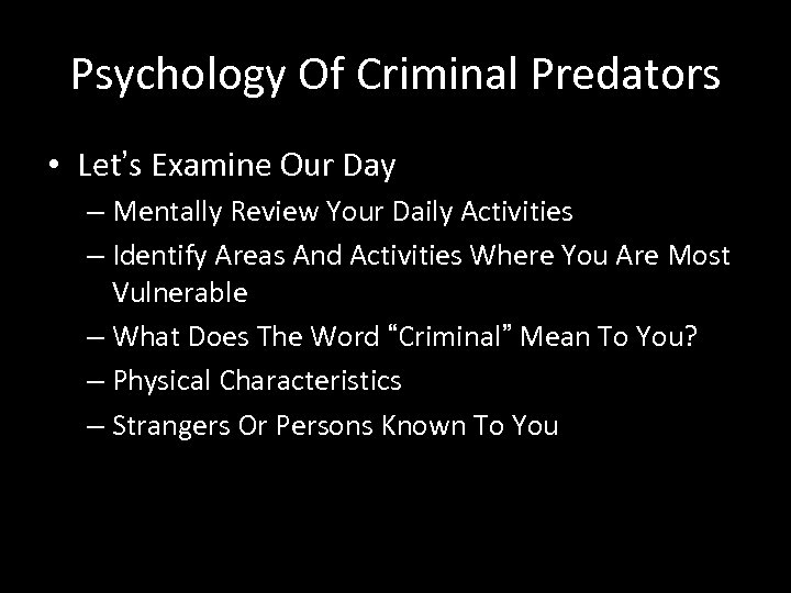 Psychology Of Criminal Predators • Let's Examine Our Day – Mentally Review Your Daily