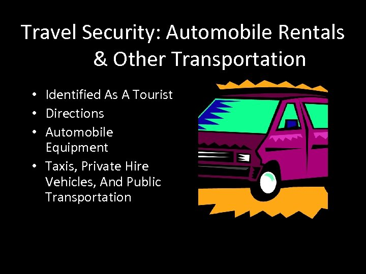 Travel Security: Automobile Rentals & Other Transportation • Identified As A Tourist • Directions