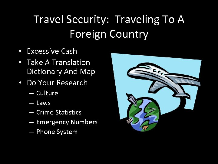 Travel Security: Traveling To A Foreign Country • Excessive Cash • Take A Translation