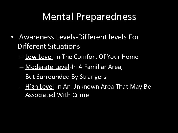 Mental Preparedness • Awareness Levels-Different levels For Different Situations – Low Level-In The Comfort