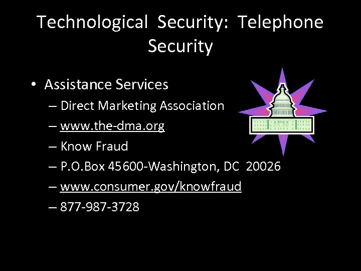Technological Security: Telephone Security • Assistance Services – Direct Marketing Association – www. the-dma.