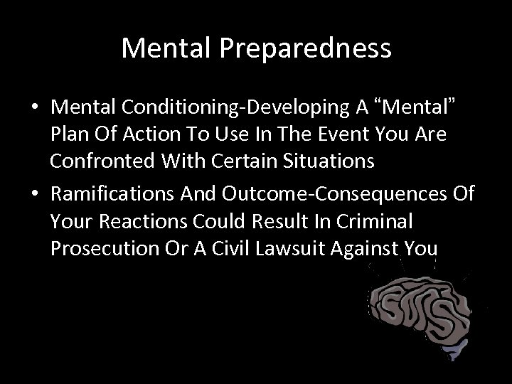 """Mental Preparedness • Mental Conditioning-Developing A """"Mental"""" Plan Of Action To Use In The"""