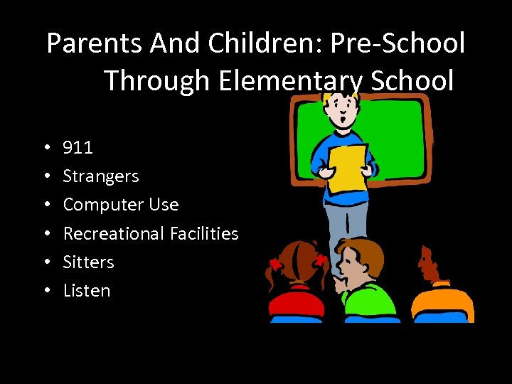 Parents And Children: Pre-School Through Elementary School • • • 911 Strangers Computer Use