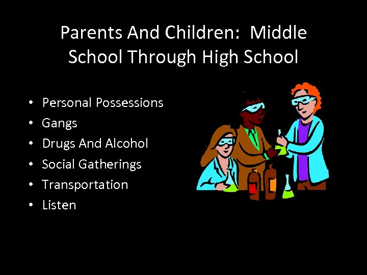 Parents And Children: Middle School Through High School • • • Personal Possessions Gangs