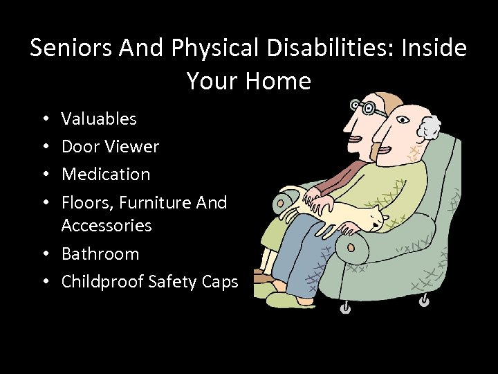 Seniors And Physical Disabilities: Inside Your Home Valuables Door Viewer Medication Floors, Furniture And