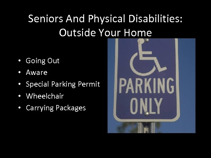 Seniors And Physical Disabilities: Outside Your Home • • • Going Out Aware Special
