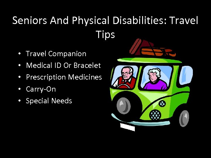 Seniors And Physical Disabilities: Travel Tips • • • Travel Companion Medical ID Or