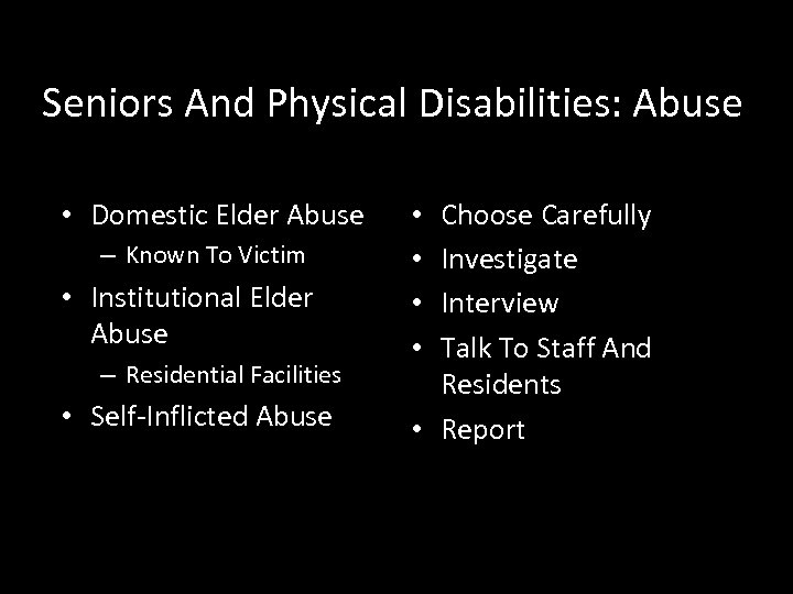 Seniors And Physical Disabilities: Abuse • Domestic Elder Abuse – Known To Victim •