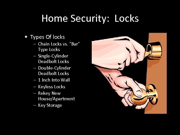 "Home Security: Locks • Types Of locks – Chain Locks vs. ""Bar"" Type Locks"