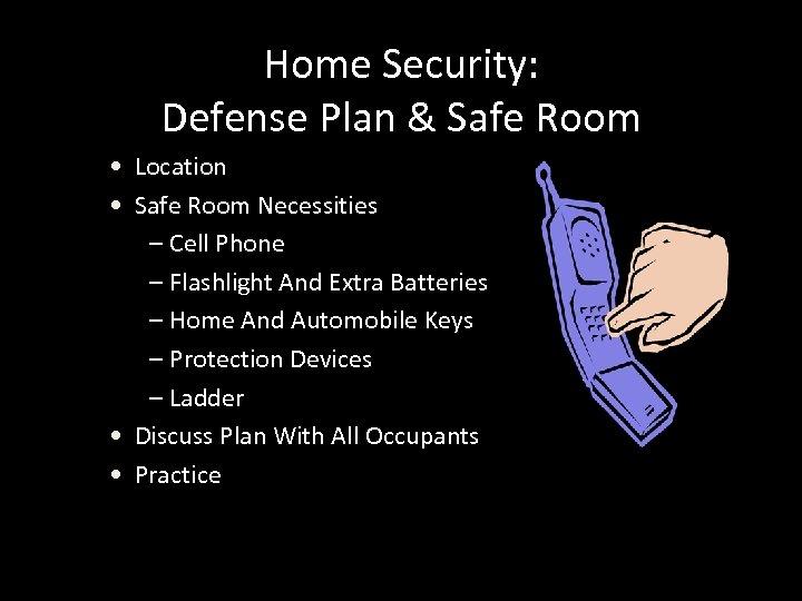 Home Security: Defense Plan & Safe Room • Location • Safe Room Necessities –